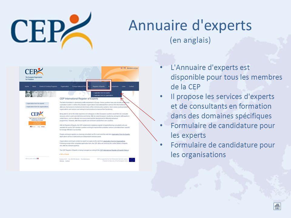 Annuaire d'experts (en anglais) L'Annuaire d'experts est disponible pour tous les membres de la CEP Il propose les services d'experts et de consultant