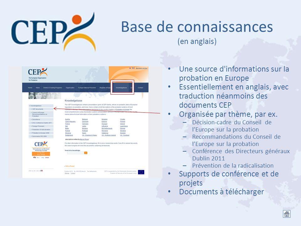 Base de connaissances (en anglais) Une source d'informations sur la probation en Europe Essentiellement en anglais, avec traduction néanmoins des docu