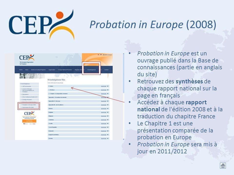 Probation in Europe (2008) Probation in Europe est un ouvrage publié dans la Base de connaissances (partie en anglais du site) Retrouvez des synthèses