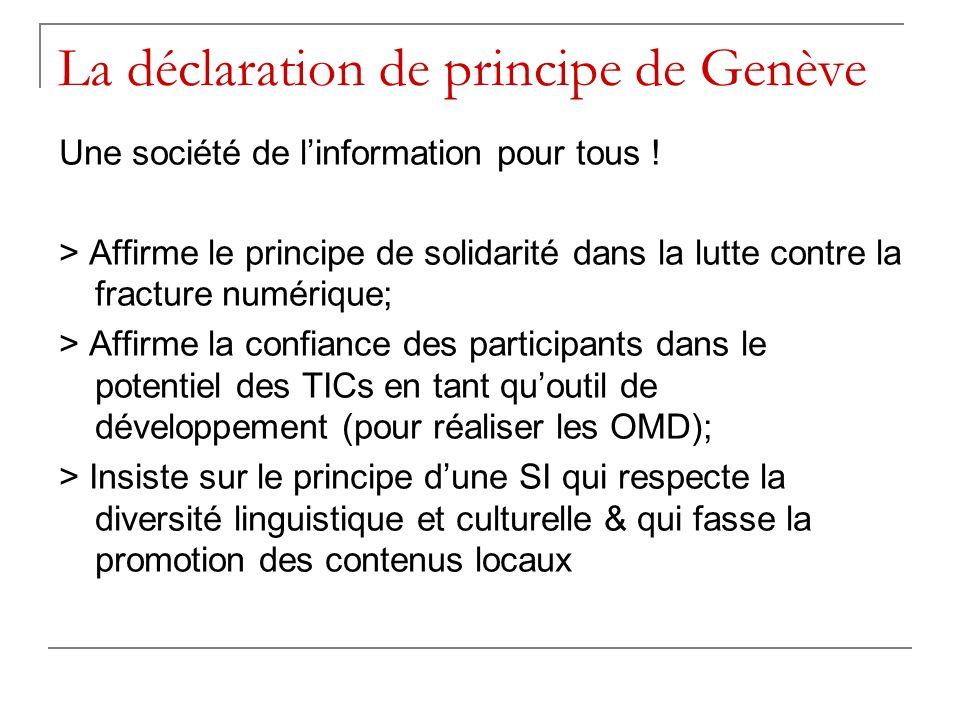 La déclaration de principe de Genève Une société de linformation pour tous ! > Affirme le principe de solidarité dans la lutte contre la fracture numé