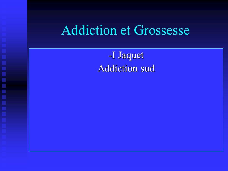 Place du problème : fréquent et complexe 20 à 25 % de la population toxicomane est féminine, période de toxicodépendance 15-40 ans.