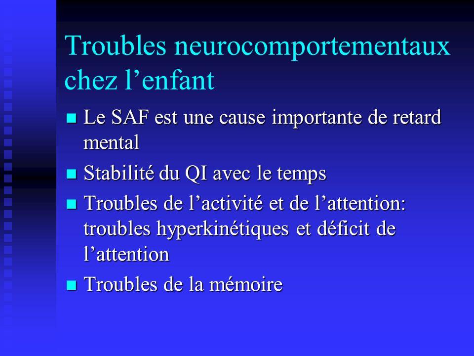 Troubles neurocomportementaux chez lenfant Le SAF est une cause importante de retard mental Le SAF est une cause importante de retard mental Stabilité