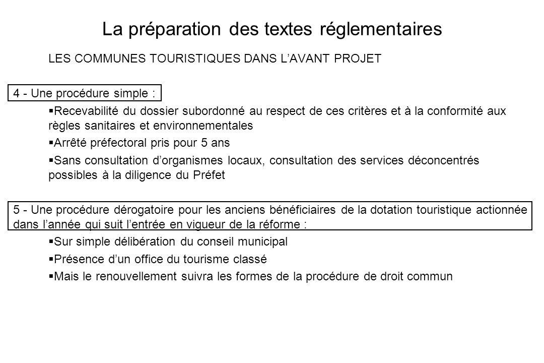 La préparation des textes réglementaires LES COMMUNES TOURISTIQUES DANS LAVANT PROJET 4 - Une procédure simple : Recevabilité du dossier subordonné au