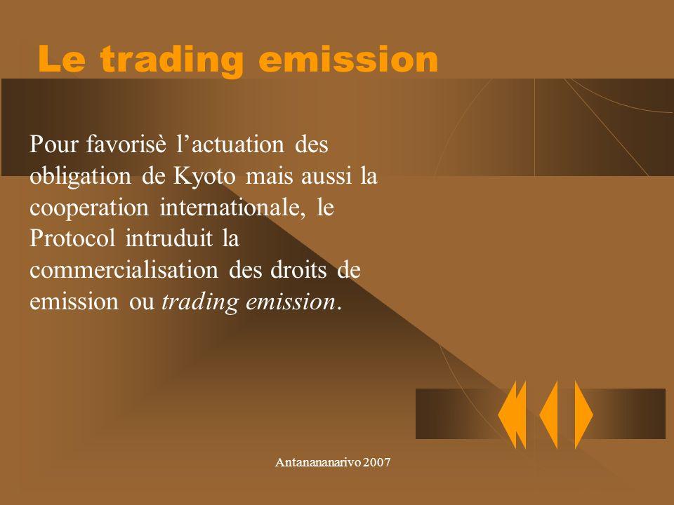Antanananarivo 2007 Le Protocol de Kyoto engage les Pays industrialisè et les pays de lEst Europe a reduire du 5% les principales emissions des gas en capacitè de augmentr leffect serre dans la Planete entre le 2010.