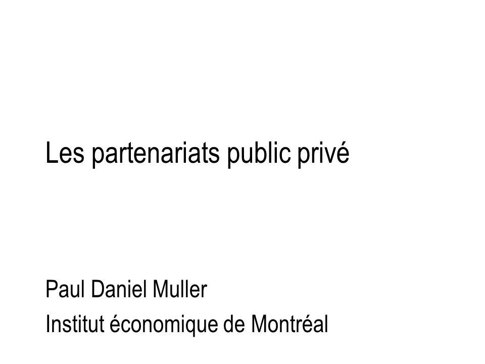 Les partenariats public privé Paul Daniel Muller Institut économique de Montréal