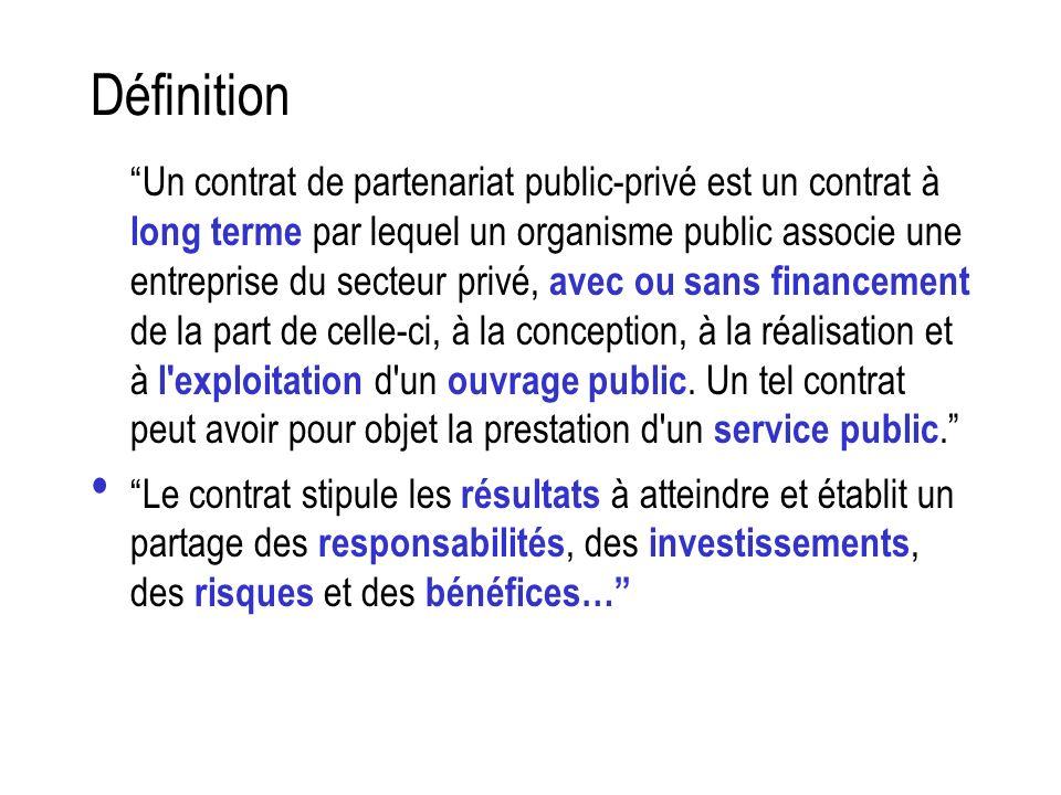 Définition Un contrat de partenariat public-privé est un contrat à long terme par lequel un organisme public associe une entreprise du secteur privé,