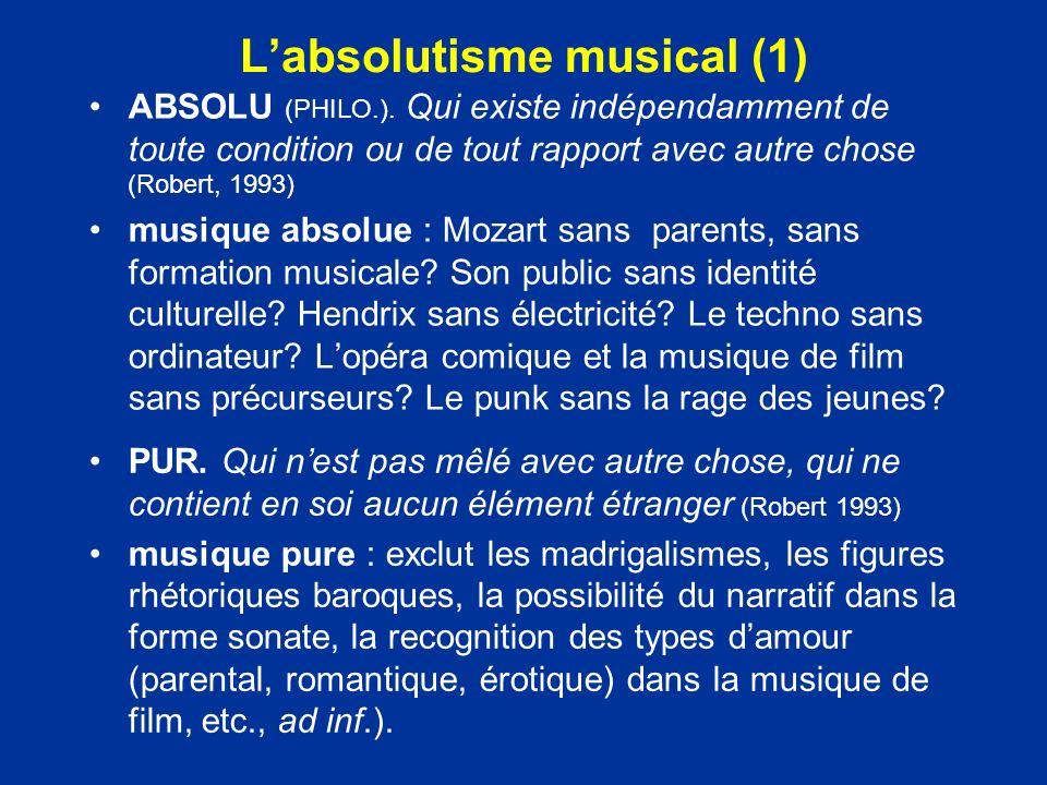 « Musique absolue », « art music » sans référence à autre chose, non-utilitaire, non-fonctionnelle, non- prosaïque, non-banale, non-éphémère, au contr