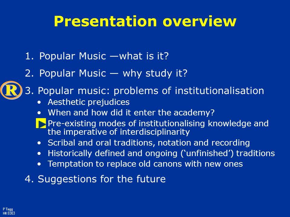 1970s [1] Programmes universitaires (sciences sociales, éducation musicale) commencent à inclure la musique populaire (Suède, Autriche, Allemagne; plu