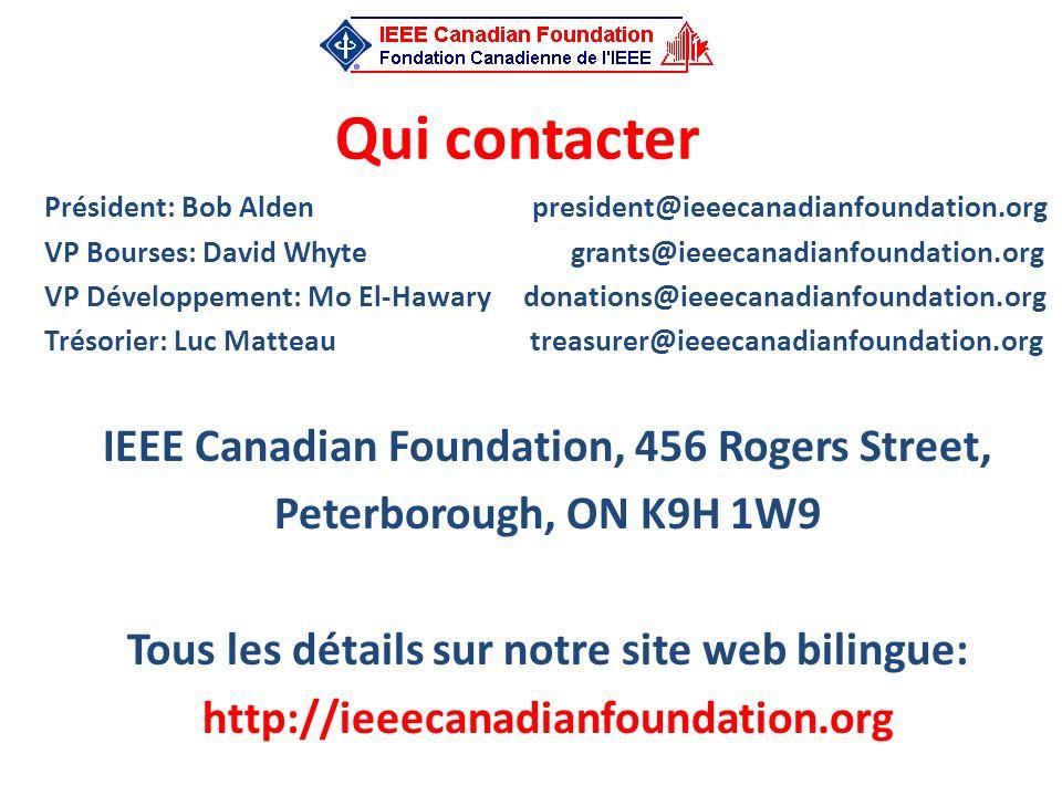 Qui contacter Président: Bob Alden president@ieeecanadianfoundation.org VP Bourses: David Whyte grants@ieeecanadianfoundation.org VP Développement: Mo