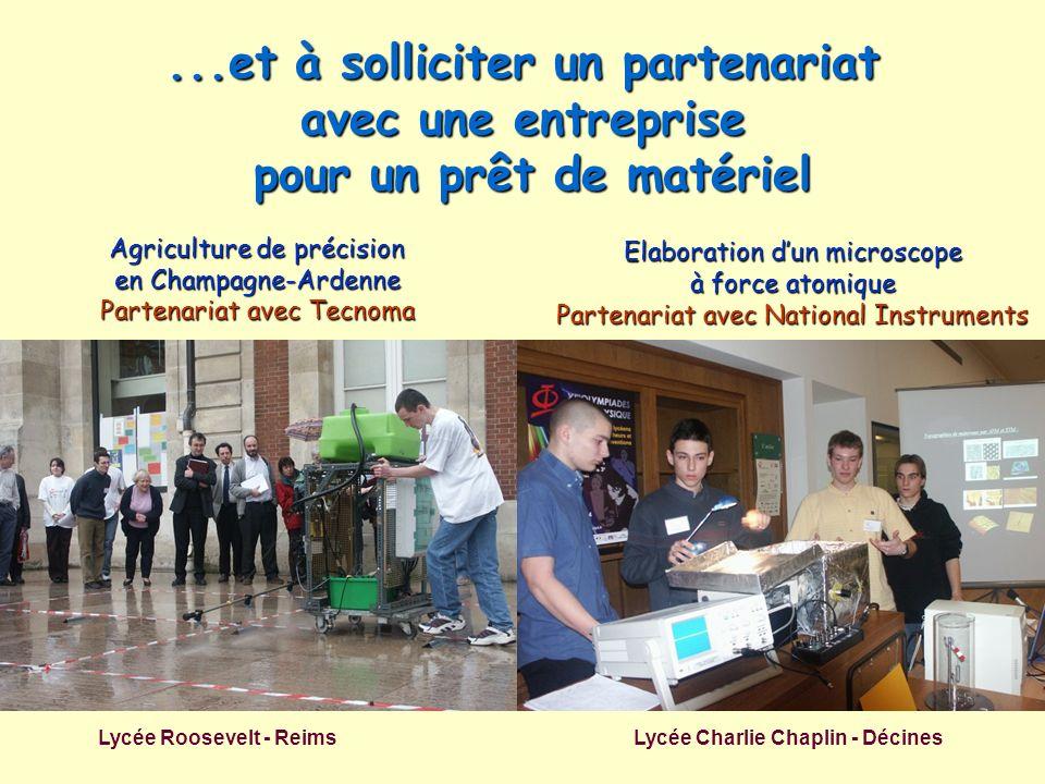 ...et à solliciter un partenariat avec une entreprise pour un prêt de matériel Lycée Roosevelt - Reims Lycée Charlie Chaplin - Décines Agriculture de
