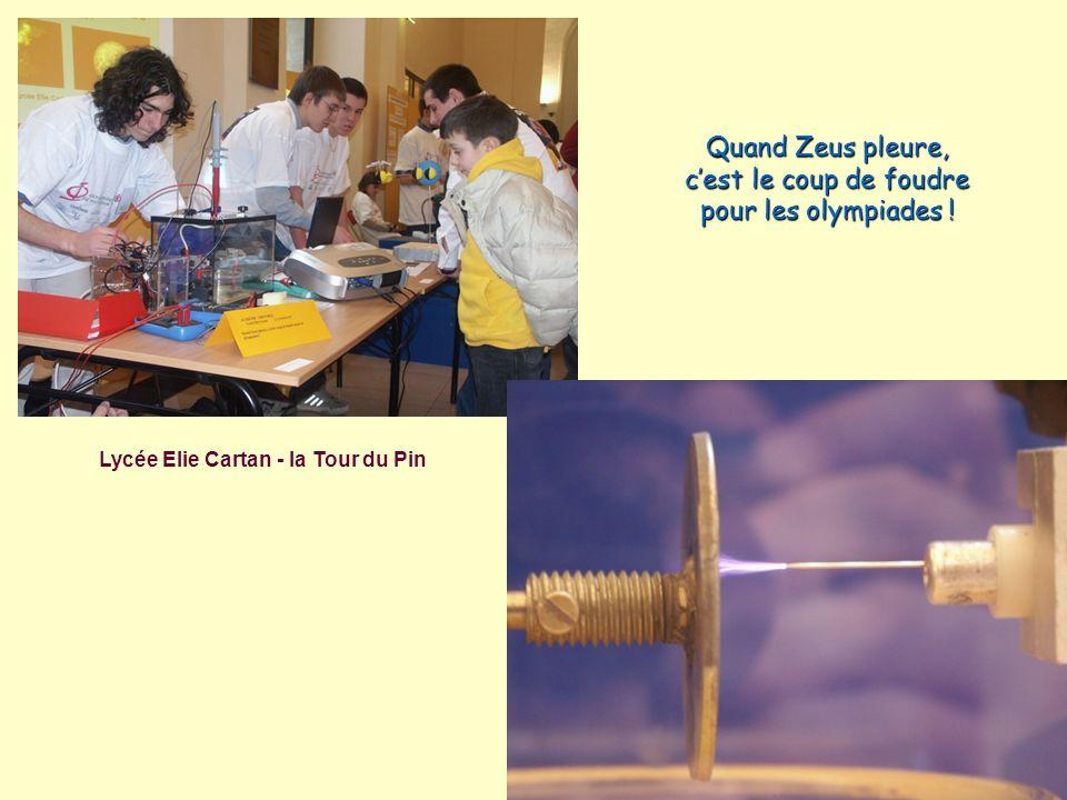 Lycée Elie Cartan - la Tour du Pin Quand Zeus pleure, cest le coup de foudre pour les olympiades !
