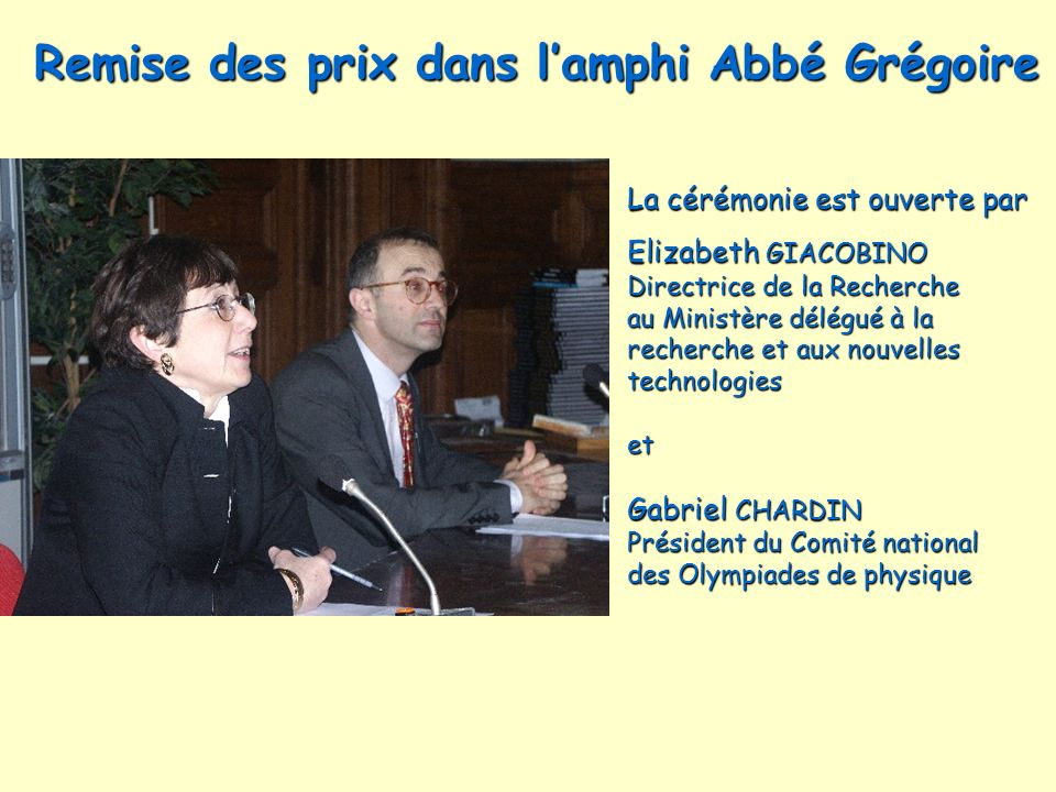 Remise des prix dans lamphi Abbé Grégoire La cérémonie est ouverte par Elizabeth GIACOBINO Directrice de la Recherche au Ministère délégué à la recher