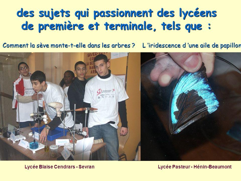 des sujets qui passionnent des lycéens de première et terminale, tels que : Lycée Blaise Cendrars - Sevran Lycée Pasteur - Hénin-Beaumont Comment la s