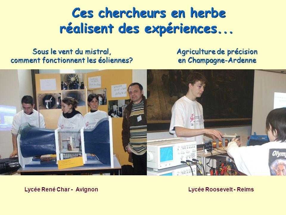 Ces chercheurs en herbe réalisent des expériences... Ces chercheurs en herbe réalisent des expériences... Lycée René Char - Avignon Lycée Roosevelt -