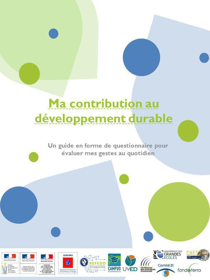 Ma contribution au développement durable Un guide en forme de questionnaire pour évaluer mes gestes au quotidien
