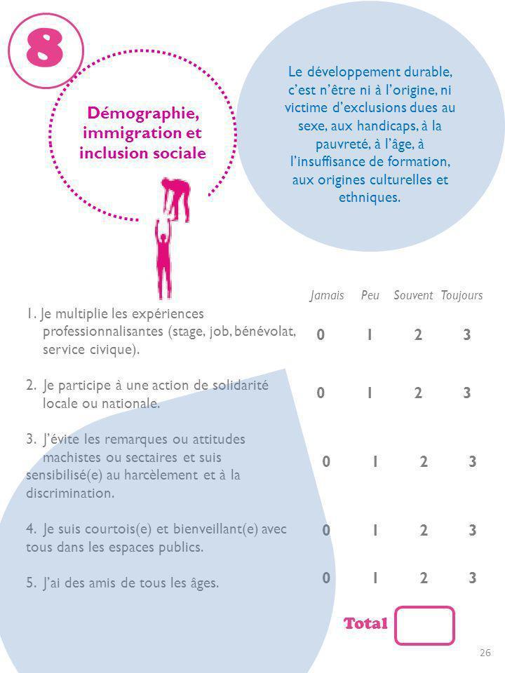 Démographie, immigration et inclusion sociale 1. Je multiplie les expériences professionnalisantes (stage, job, bénévolat, service civique). 2. Je par