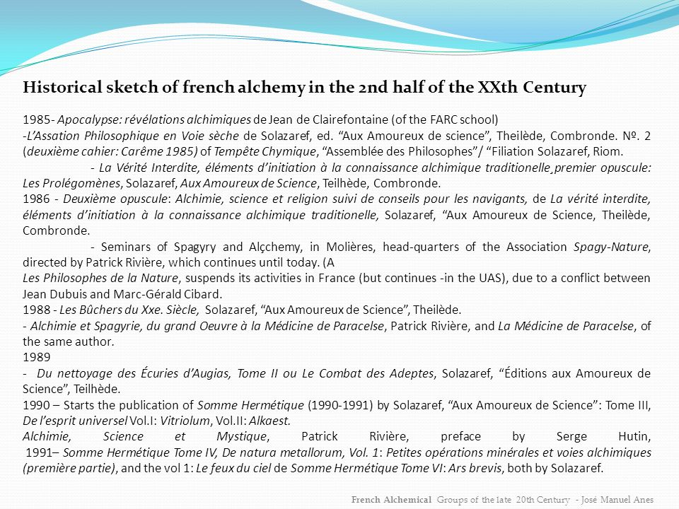 French Alchemical Groups of the late 20th Century - Dr.José Manuel Anes The end