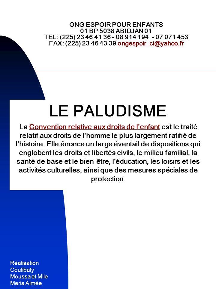 Réalisation Coulibaly Moussa et Mlle Meria Aimée 1 ONG ESPOIR POUR ENFANTS 01 BP 5038 ABIDJAN 01 TEL: (225) 23 46 41 36 - 08 914 194 - 07 071 453 FAX: