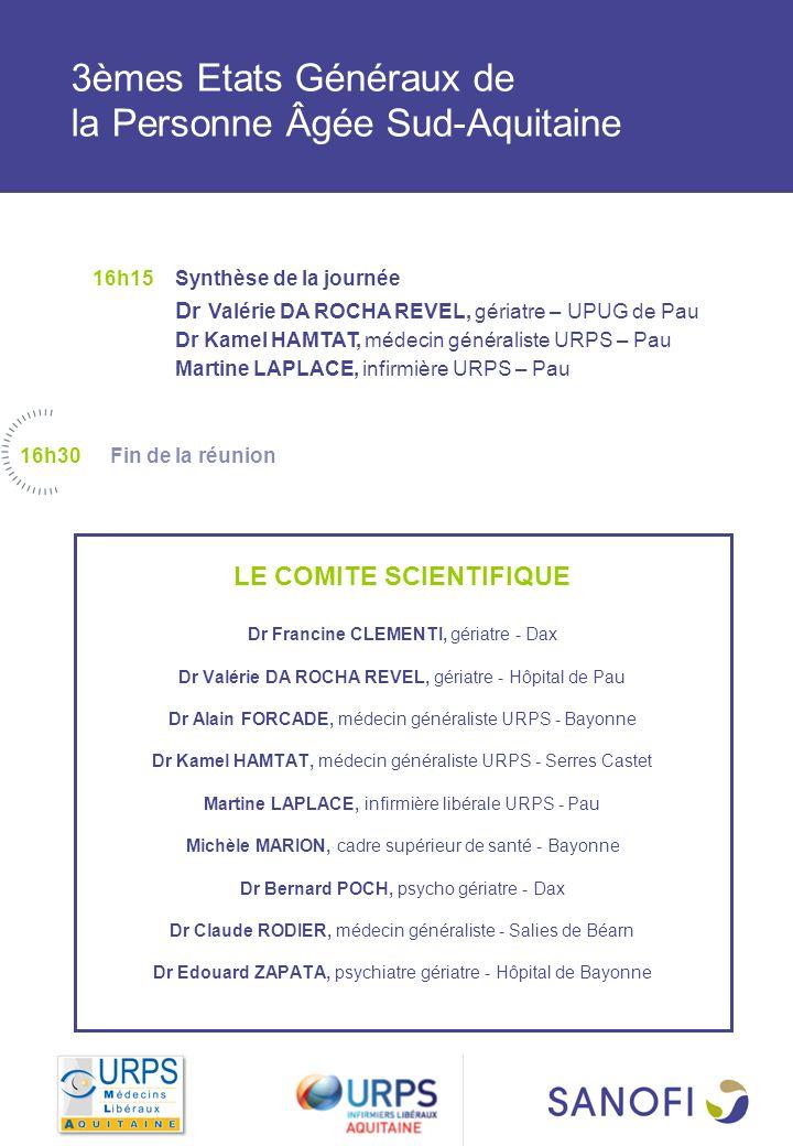Sanofi vous propose de participer à la réunion intitulée : LE COMITE SCIENTIFIQUE Dr Francine CLEMENTI, gériatre - Dax Dr Valérie DA ROCHA REVEL, géri