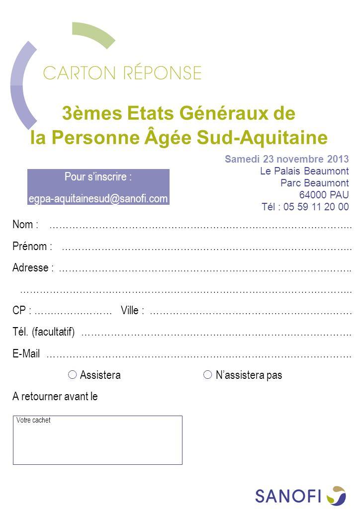 3èmes Etats Généraux de la Personne Âgée Sud-Aquitaine Nom : ………………………………….…………………………………………….. Prénom : …………………………………………………………………………….. Adresse :……………