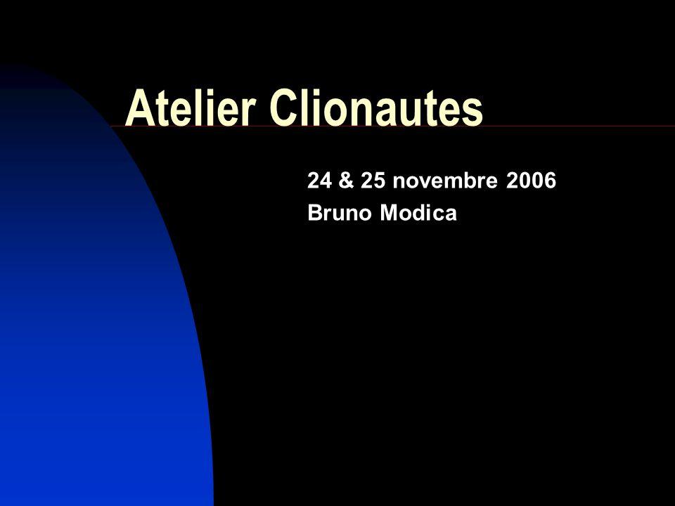 Atelier Clionautes 24 & 25 novembre 2006 Bruno Modica
