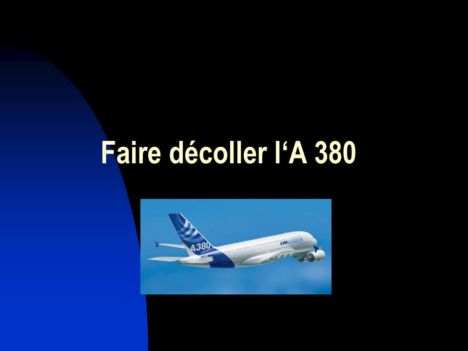 Faire décoller lA 380