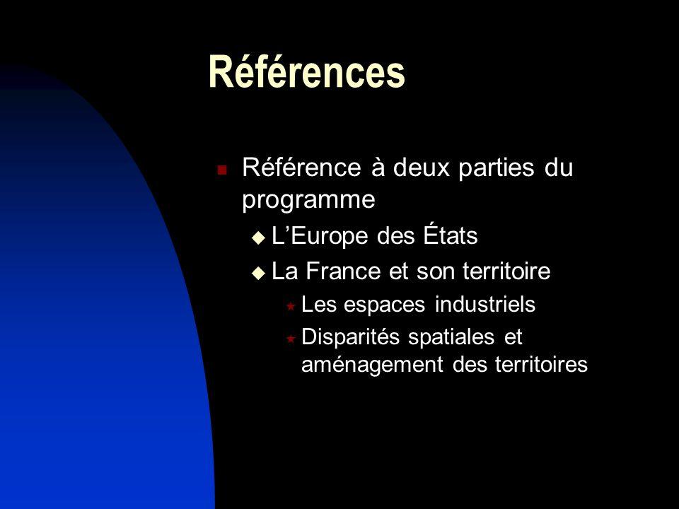 Références Référence à deux parties du programme LEurope des États La France et son territoire Les espaces industriels Disparités spatiales et aménage