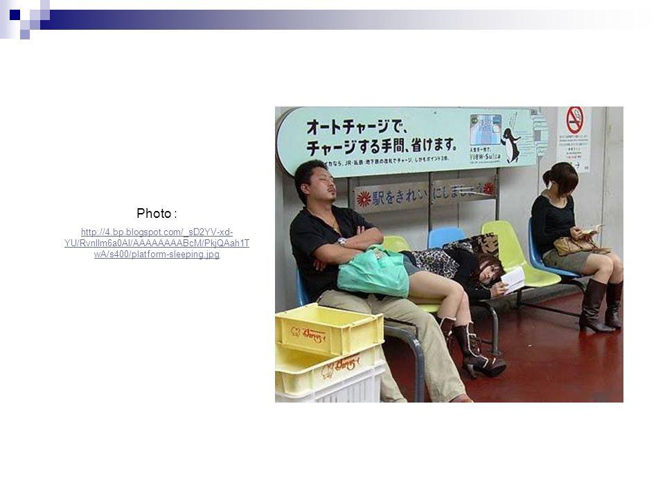 Photo : http://4.bp.blogspot.com/_sD2YV-xd- YU/RvnlIm6a0AI/AAAAAAAABcM/PkjQAah1T wA/s400/platform-sleeping.jpg