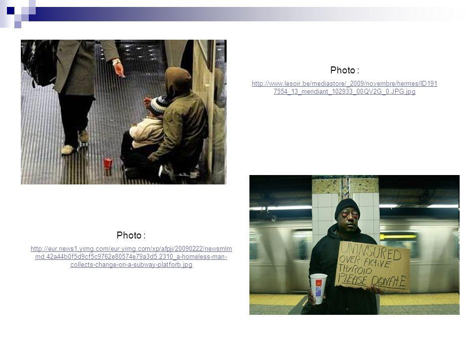 Photo : http://eur.news1.yimg.com/eur.yimg.com/xp/afpji/20090222/newsmlm md.42a44b0f5d9cf5c9762e80574e79a3d5.2310_a-homeless-man- collects-change-on-a