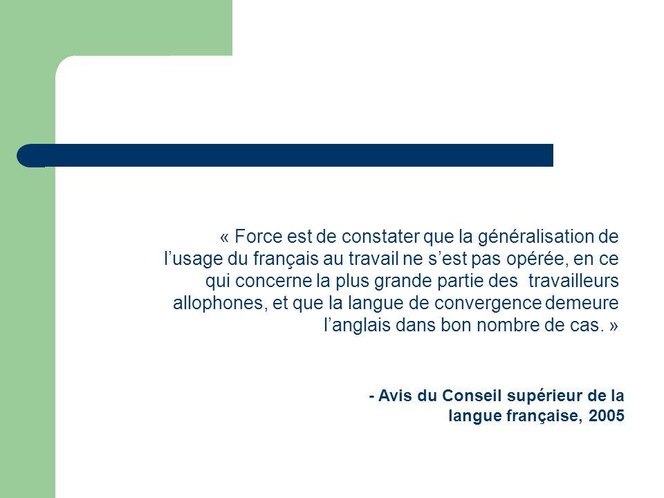MM f 2007-04-29 « Force est de constater que la généralisation de lusage du français au travail ne sest pas opérée, en ce qui concerne la plus grande