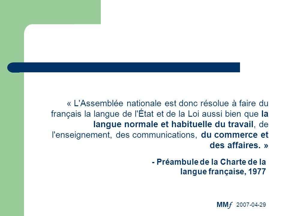 MM f 2007-04-29 « L'Assemblée nationale est donc résolue à faire du français la langue de l'État et de la Loi aussi bien que la langue normale et habi