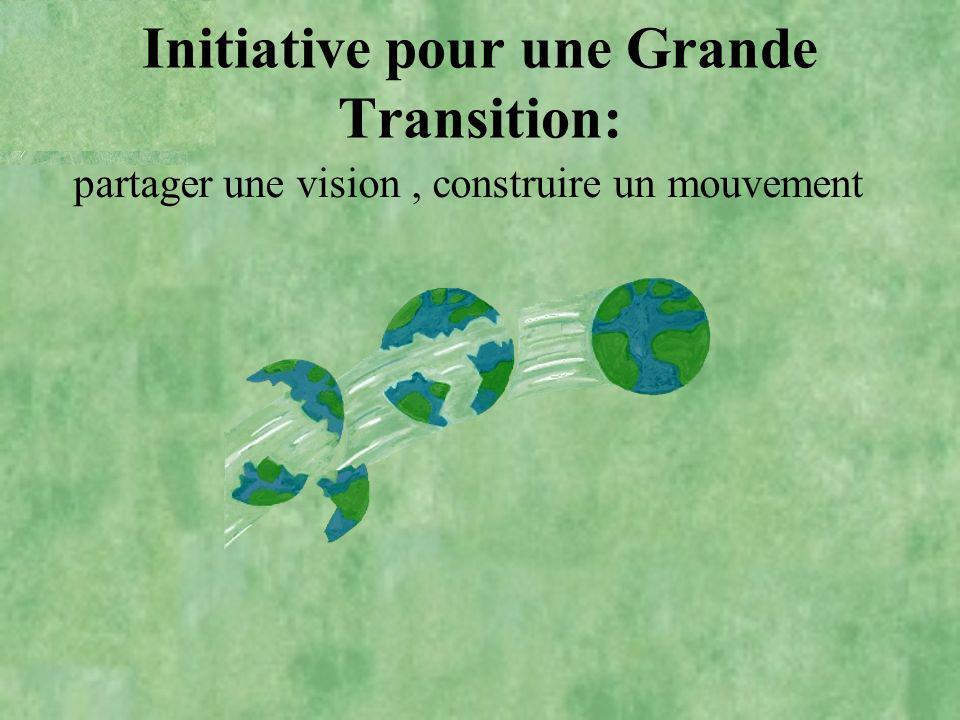 partager une vision, construire un mouvement Initiative pour une Grande Transition: