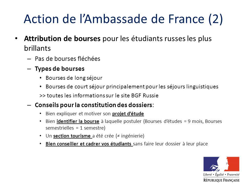 Action de lAmbassade de France (2) Attribution de bourses pour les étudiants russes les plus brillants – Pas de bourses fléchées – Types de bourses Bo