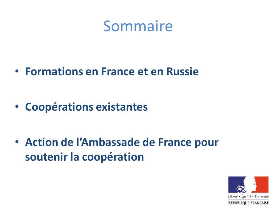Sommaire Formations en France et en Russie Coopérations existantes Action de lAmbassade de France pour soutenir la coopération