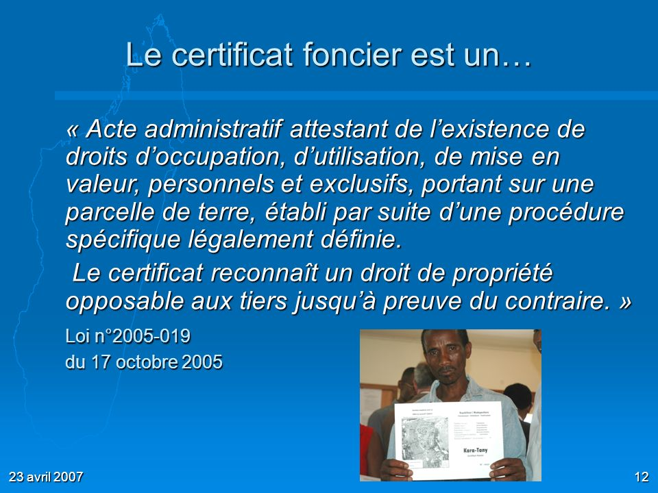 23 avril 200712 « Acte administratif attestant de lexistence de droits doccupation, dutilisation, de mise en valeur, personnels et exclusifs, portant