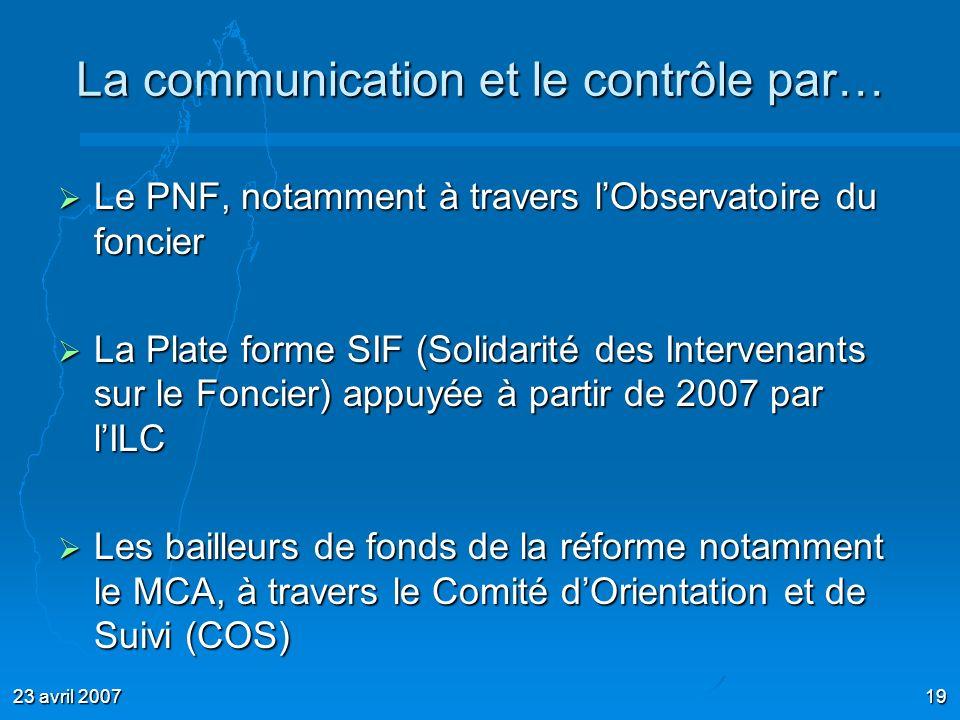 23 avril 200719 La communication et le contrôle par… Le PNF, notamment à travers lObservatoire du foncier Le PNF, notamment à travers lObservatoire du