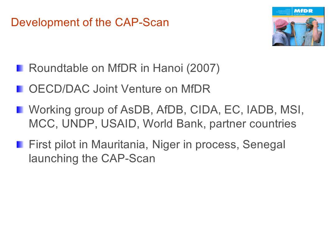Development of the CAP-Scan Roundtable on MfDR in Hanoi (2007) OECD/DAC Joint Venture on MfDR Working group of AsDB, AfDB, CIDA, EC, IADB, MSI, MCC, U