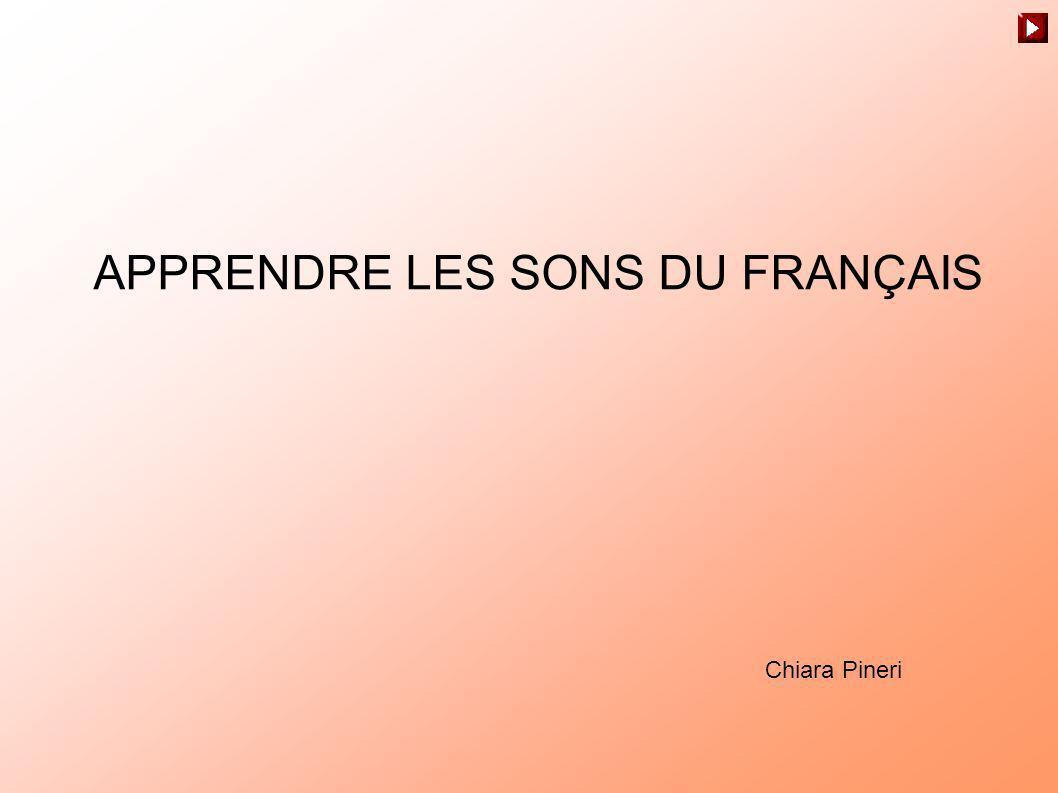 APPRENDRE LES SONS DU FRANÇAIS Chiara Pineri
