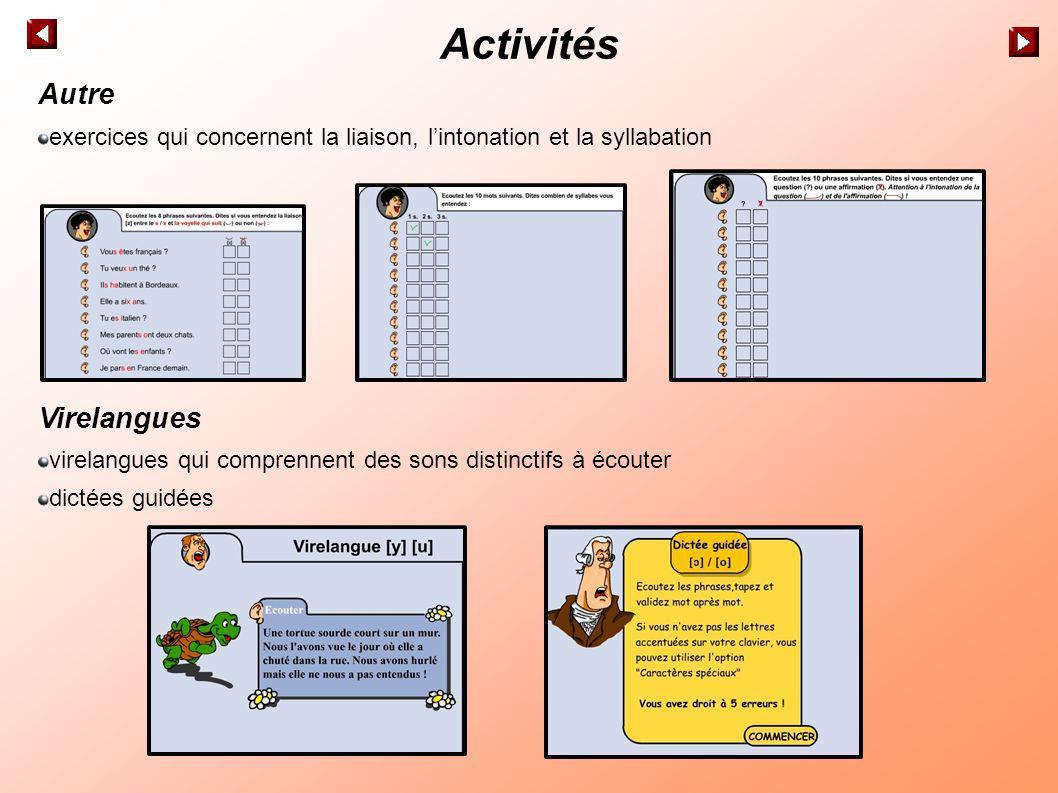 Activités Autre exercices qui concernent la liaison, lintonation et la syllabation Virelangues virelangues qui comprennent des sons distinctifs à écou