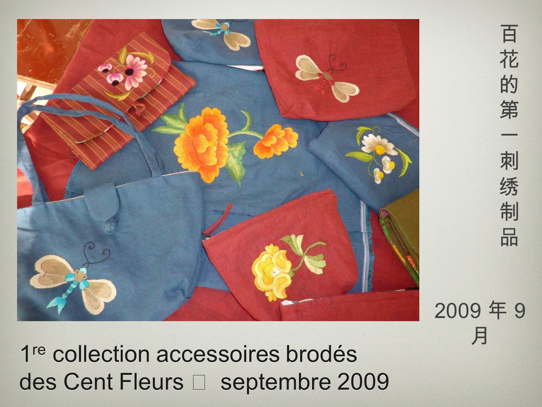 1 re collection accessoires brodés des Cent Fleurs septembre 2009 2009 9