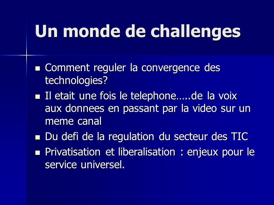 Un monde de challenges Comment reguler la convergence des technologies.
