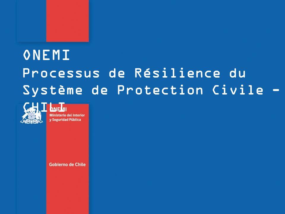 ONEMI Processus de Résilience du Système de Protection Civile - CHILI