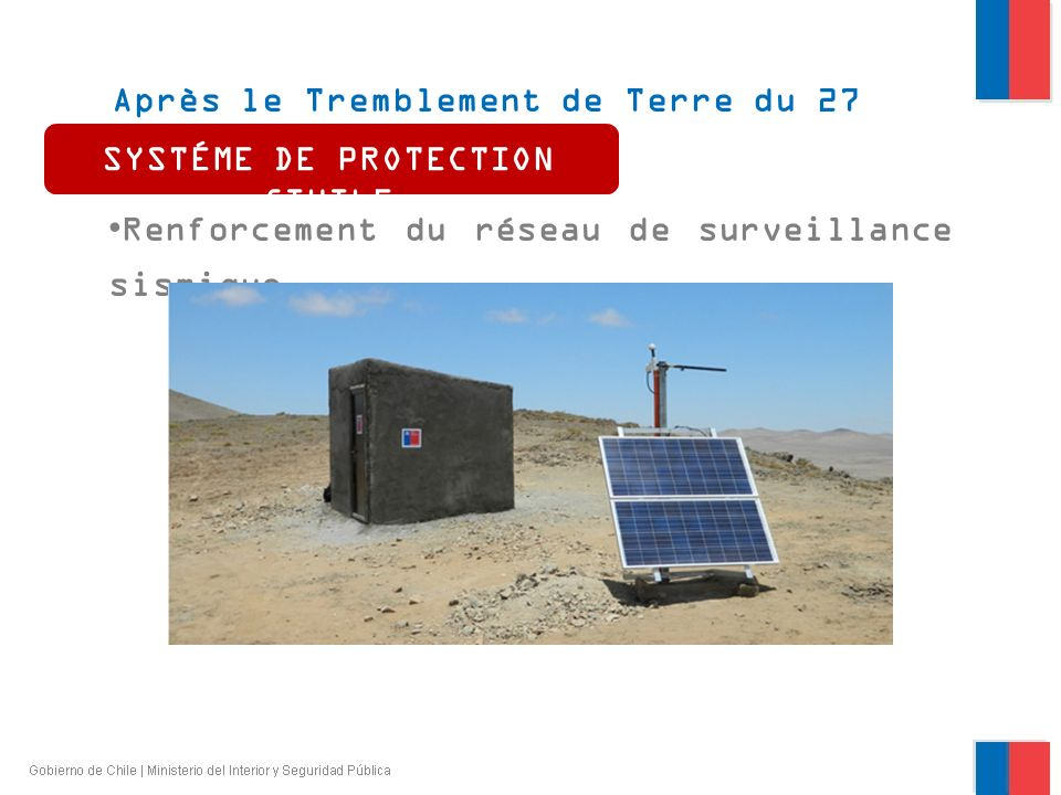 Après le Tremblement de Terre du 27 février 2010 Renforcement du réseau de surveillance sismique SYSTÉME DE PROTECTION CIVILE