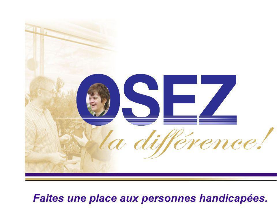 Ce document a pour but de VOUS SENSIBILISER, comme EMPLOYEUR, à l intégration en emploi ou en stage des personnes handicapées.