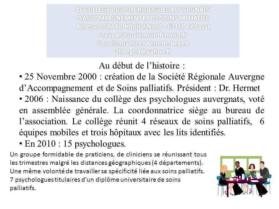 Au début de lhistoire : 25 Novembre 2000 : création de la Société Régionale Auvergne dAccompagnement et de Soins palliatifs. Président : Dr. Hermet 20