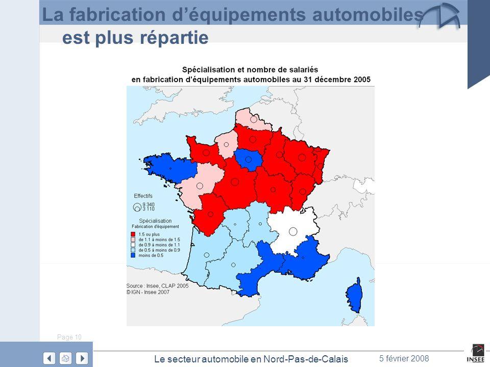 Page 10 Le secteur automobile en Nord-Pas-de-Calais 5 février 2008 La fabrication déquipements automobiles est plus répartie