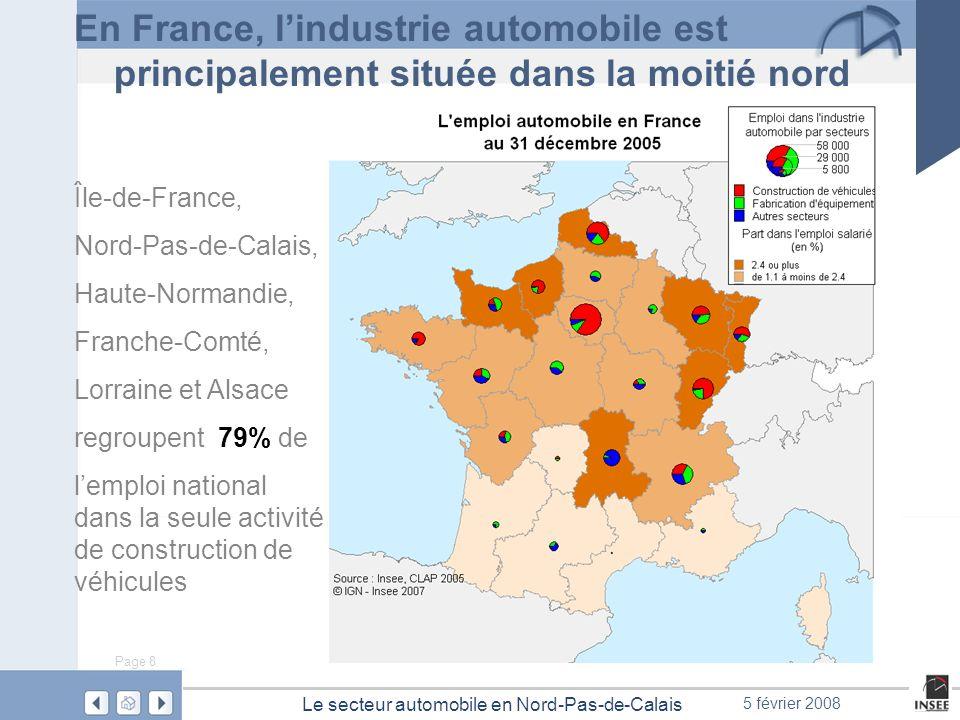 Page 8 Le secteur automobile en Nord-Pas-de-Calais 5 février 2008 En France, lindustrie automobile est principalement située dans la moitié nord Île-d