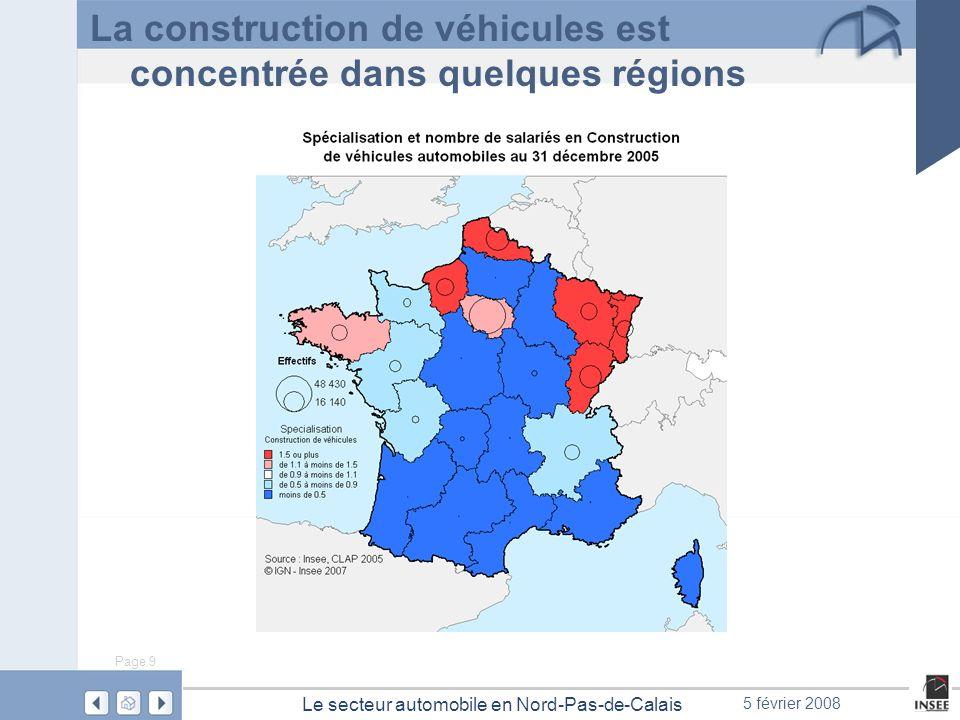 Page 9 Le secteur automobile en Nord-Pas-de-Calais 5 février 2008 La construction de véhicules est concentrée dans quelques régions