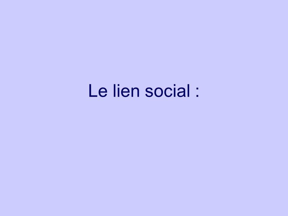 Le lien social :