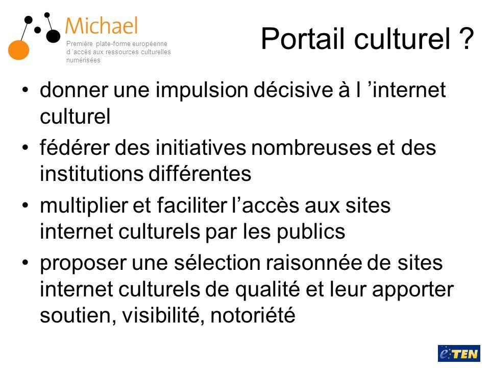 Portail culturel ? donner une impulsion décisive à l internet culturel fédérer des initiatives nombreuses et des institutions différentes multiplier e